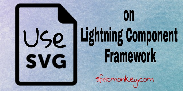How to use SVG in Salesforce Lightning Component ? - SFDC Monkey